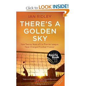 There's a Golden Sky - Ian Ridley