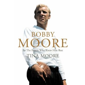 Bobby Moore - By The Person Who Knew Him Best - Tina Moore